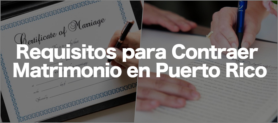 Requisitos Matrimonio Puerto Rico